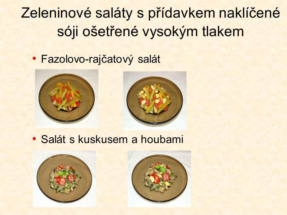 Zeleninové saláty s přídavkem naklíčené sóji ošetřené vysokým tlakem Fazolovo-rajčatový salát Salát s kuskusem a houbami