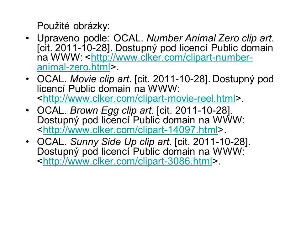 Použité obrázky: Upraveno podle: OCAL. Number Animal Zero clip art. [cit. 2011-10-28]. Dostupný pod licencí Public domain na WWW:.http://www.clker.com