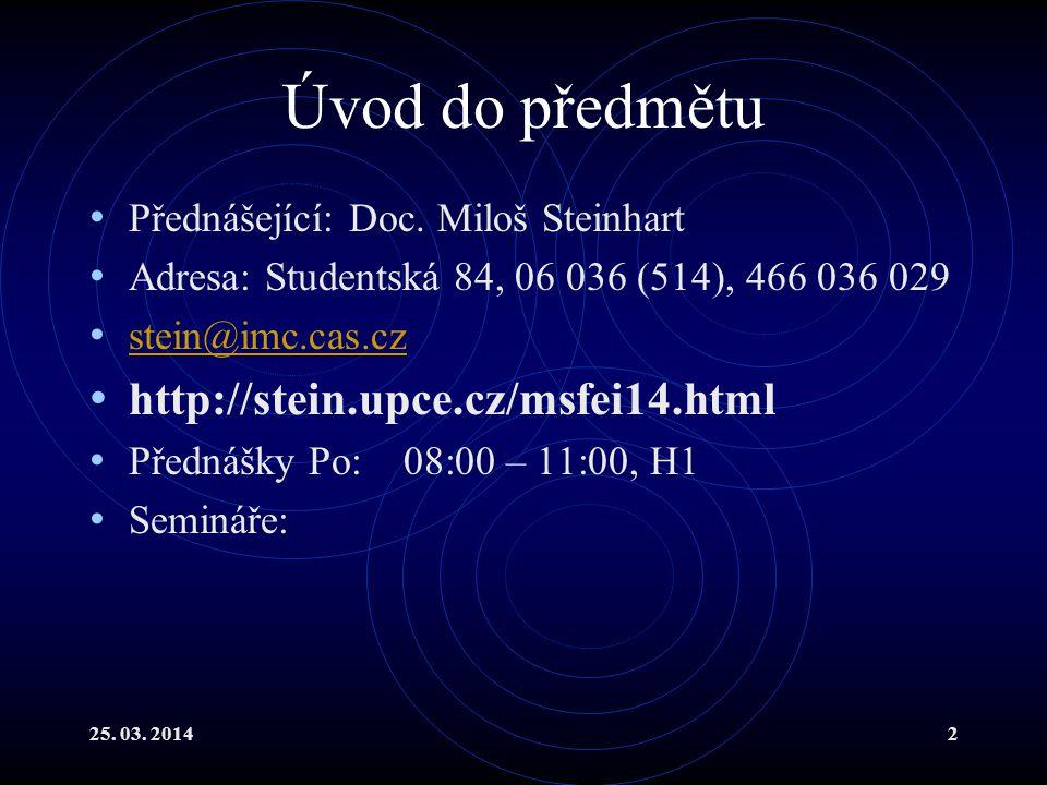 25. 03. 20143 FIFEI-01 Úvod do fyziky http://stein.upce.cz/fei/fIfei_01.ppt