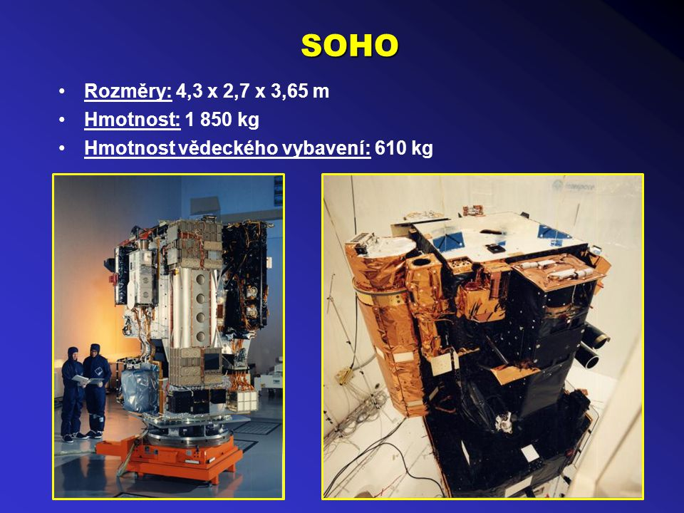 SOHO Rozměry: 4,3 x 2,7 x 3,65 m Hmotnost: 1 850 kg Hmotnost vědeckého vybavení: 610 kg