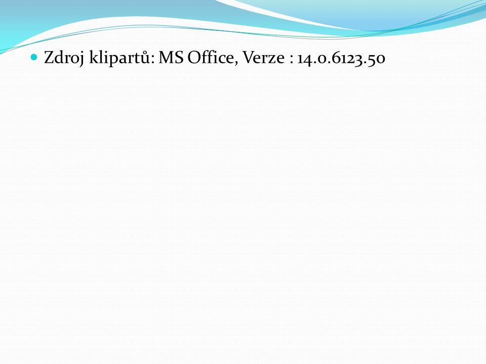 Zdroj klipartů: MS Office, Verze : 14.0.6123.50