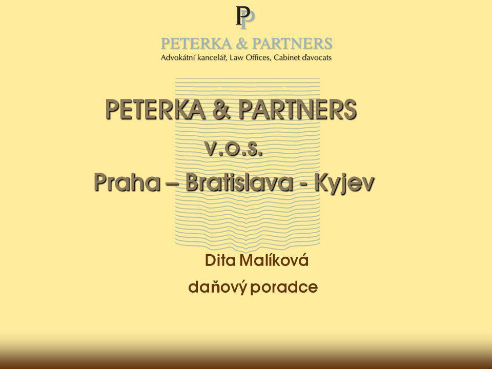 PETERKA & PARTNERS v.o.s. Praha – Bratislava - Kyjev Dita Malíková da ň ový poradce