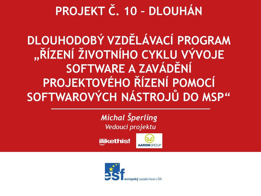 Projekt č. 10 - Dlouhán Michal Šperling Vedoucí projektu PROJEKT Č.