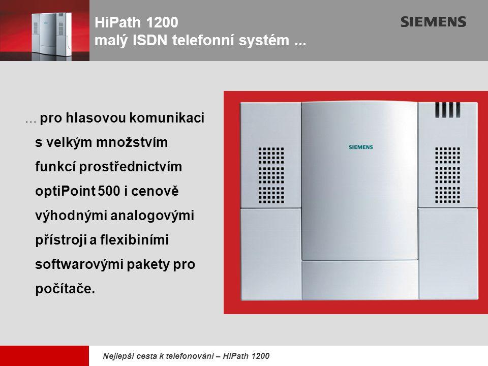9,825,461,087,64 10,91 6,00 0,00 8,00 Nejlepší cesta k telefonování – HiPath 1200 HiPath 1200 malý ISDN telefonní systém...... pro hlasovou komunikaci