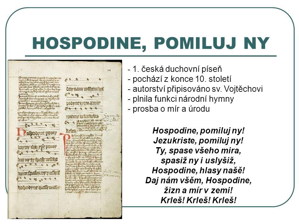 KOSMAS (1045 – 1125) - o- o jeho původu se mnoho neví, prakticky veškeré informace, které o něm jsou známy, pochází z jeho kroniky - musel pocházet z rodiny (šlechtické nebo kněžské) dostatečně zámožné, aby mu zaplatila studia v zahraničí - po absolvování pražské katedrální školy studoval ve škole v Lutychu, studia ukončil jako muž středního věku - r.