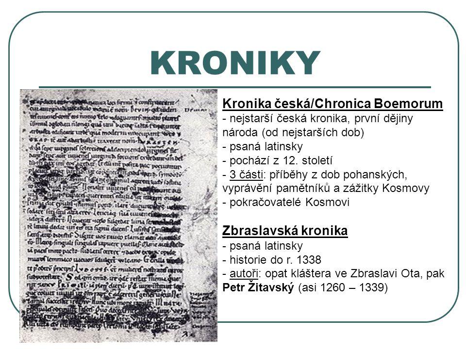 KRONIKY Kronika česká/Chronica Boemorum - nejstarší česká kronika, první dějiny národa (od nejstarších dob) - psaná latinsky ochází z 12. století - 3-
