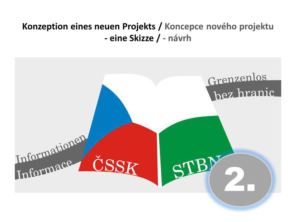 Konzeption eines neuen Projekts / Koncepce nového projektu - eine Skizze / - návrh 2.