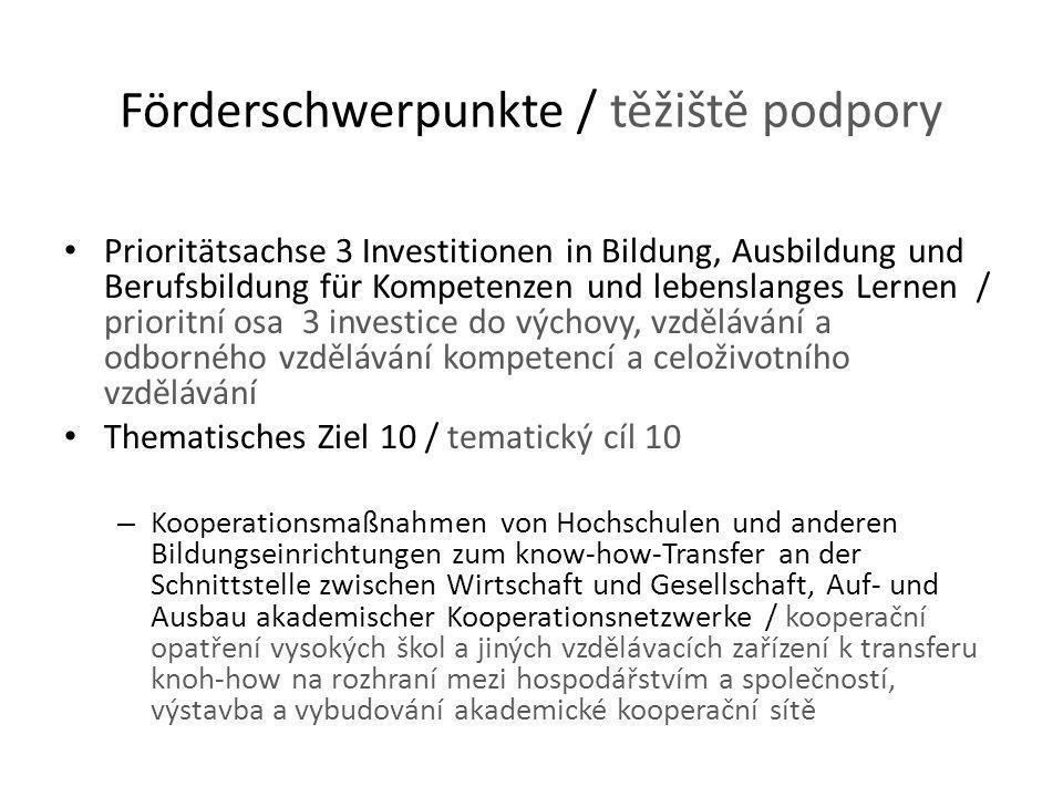 Förderschwerpunkte / těžiště podpory Prioritätsachse 3 Investitionen in Bildung, Ausbildung und Berufsbildung für Kompetenzen und lebenslanges Lernen
