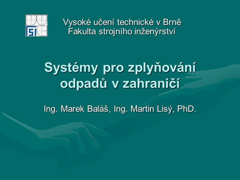 Systémy pro zplyňování odpadů v zahraničí Ing. Marek Baláš, Ing.