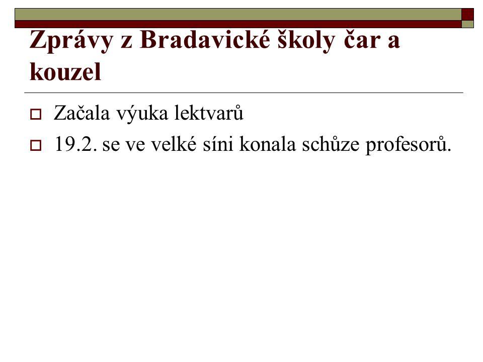 Zprávy z Bradavické školy čar a kouzel  Začala výuka lektvarů  19.2. se ve velké síni konala schůze profesorů.