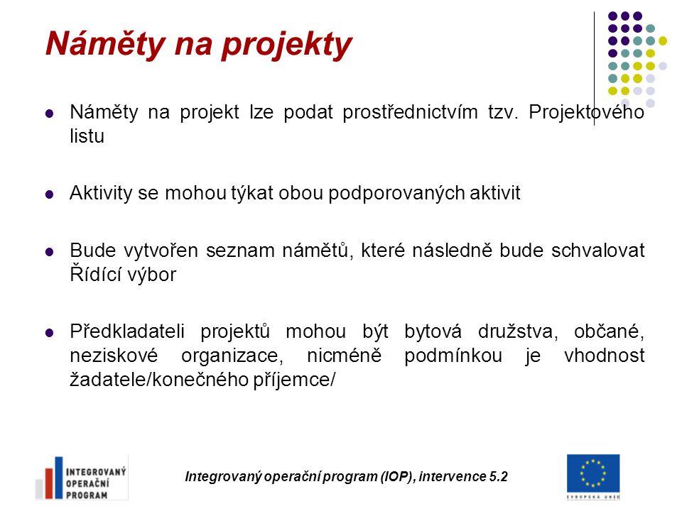 Náměty na projekty Náměty na projekt lze podat prostřednictvím tzv. Projektového listu Aktivity se mohou týkat obou podporovaných aktivit Bude vytvoře