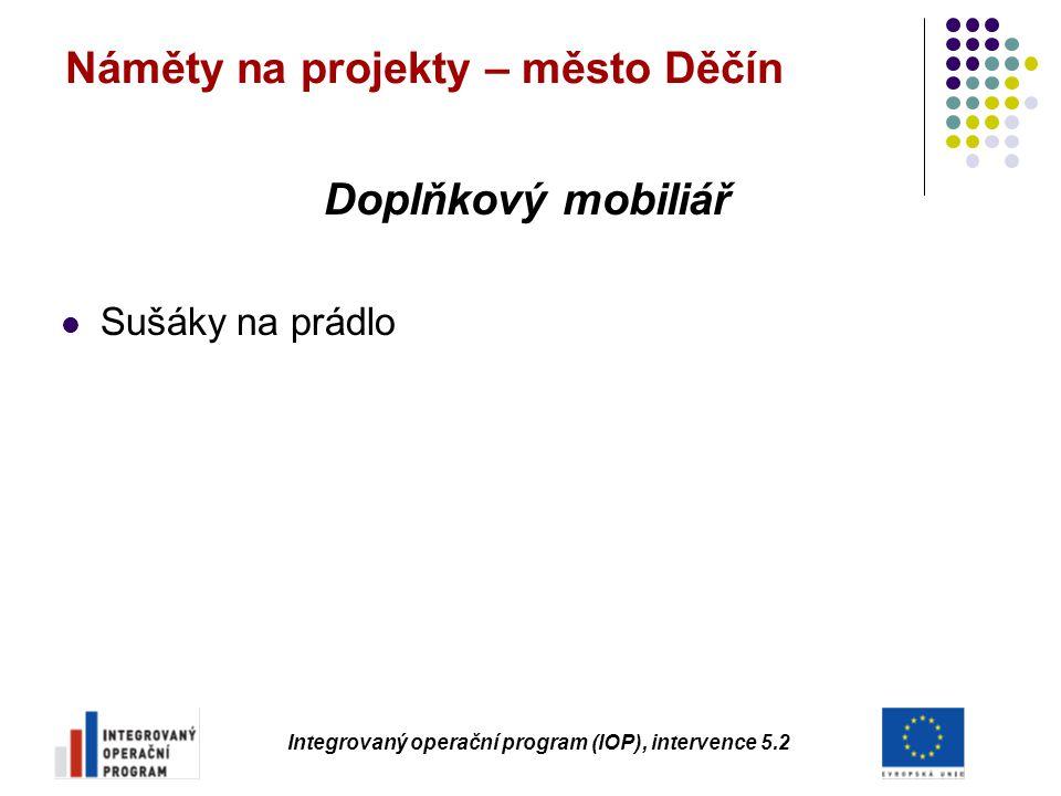 Náměty na projekty – město Děčín Doplňkový mobiliář Sušáky na prádlo Integrovaný operační program (IOP), intervence 5.2