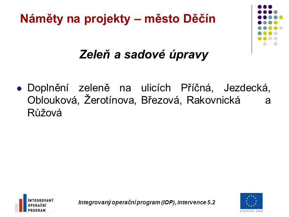 Náměty na projekty – město Děčín Zeleň a sadové úpravy Doplnění zeleně na ulicích Příčná, Jezdecká, Oblouková, Žerotínova, Březová, Rakovnická a Růžov