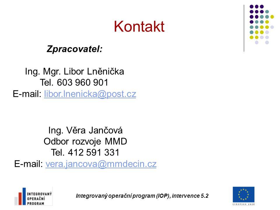 Kontakt Zpracovatel: Ing. Mgr. Libor Lněnička Tel. 603 960 901 E-mail: libor.lnenicka@post.czlibor.lnenicka@post.cz Integrovaný operační program (IOP)