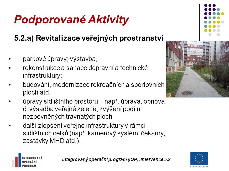 5.2.a) Revitalizace veřejných prostranství parkové úpravy; výstavba, rekonstrukce a sanace dopravní a technické infrastruktury; budování, modernizace