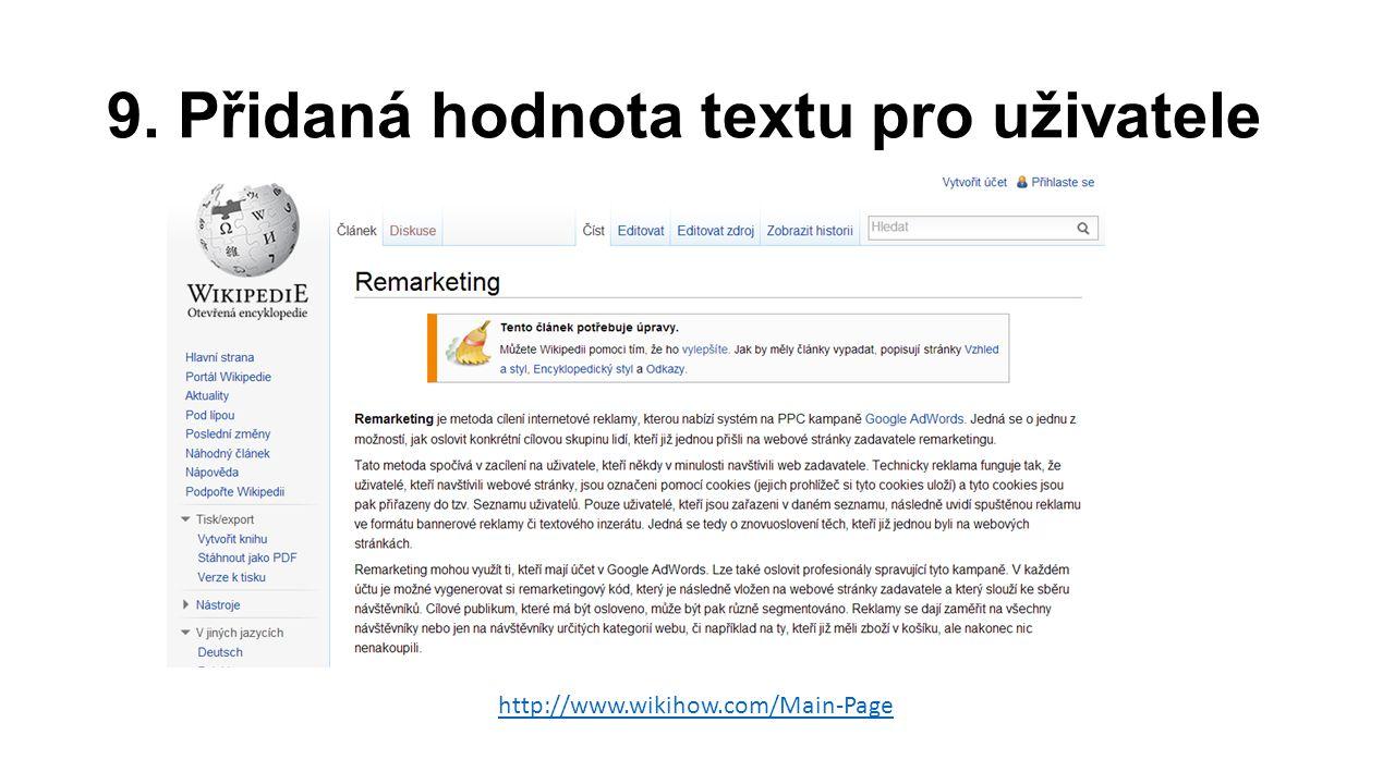 9. Přidaná hodnota textu pro uživatele http://www.wikihow.com/Main-Page
