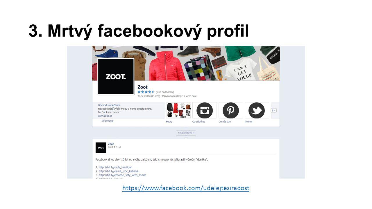 3. Mrtvý facebookový profil https://www.facebook.com/udelejtesiradost