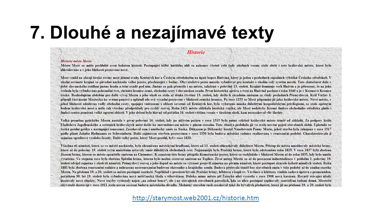 7. Dlouhé a nezajímavé texty http://starymost.web2001.cz/historie.htm