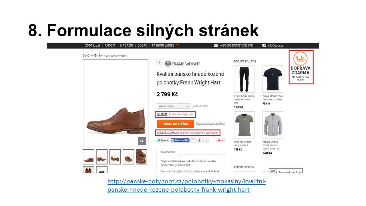 8. Formulace silných stránek http://panske-boty.zoot.cz/polobotky-mokasiny/kvalitni- panske-hnede-kozene-polobotky-frank-wright-hart