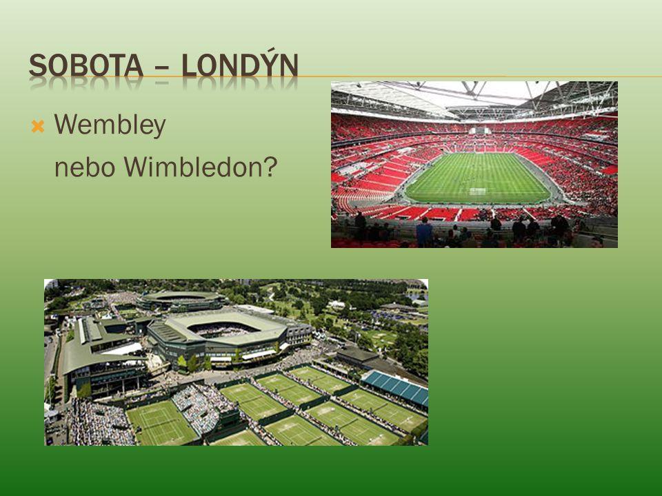  Wembley nebo Wimbledon