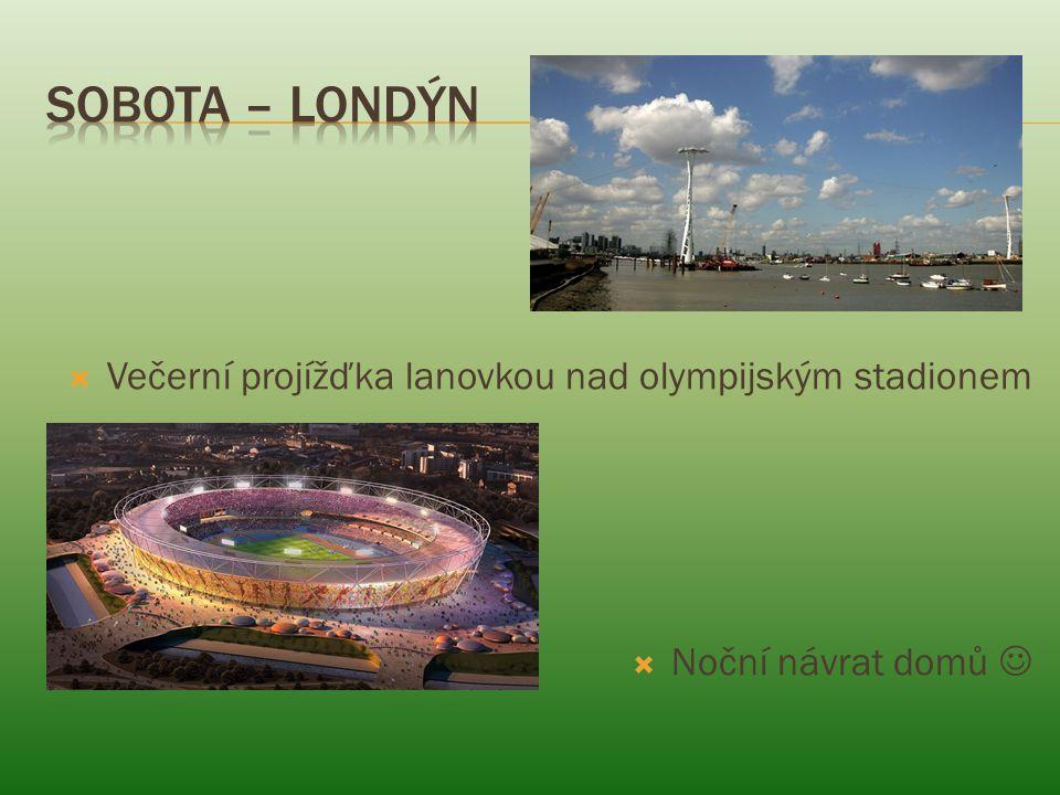  Večerní projížďka lanovkou nad olympijským stadionem  Noční návrat domů