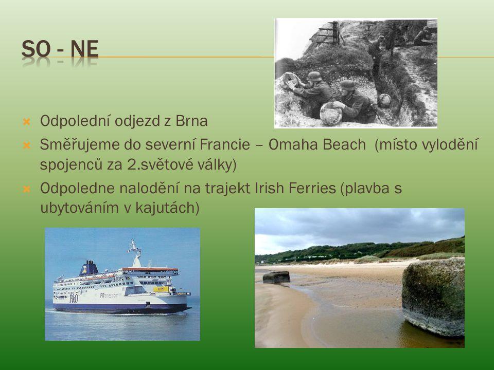  Odpolední odjezd z Brna  Směřujeme do severní Francie – Omaha Beach (místo vylodění spojenců za 2.světové války)  Odpoledne nalodění na trajekt Irish Ferries (plavba s ubytováním v kajutách)