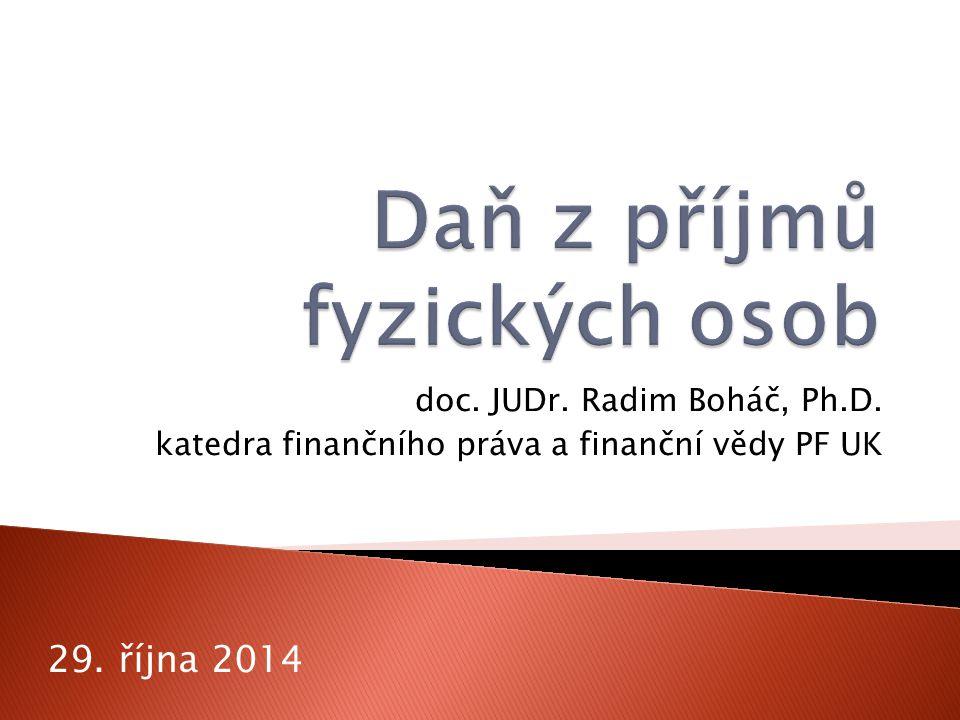 doc. JUDr. Radim Boháč, Ph.D. katedra finančního práva a finanční vědy PF UK 29. října 2014