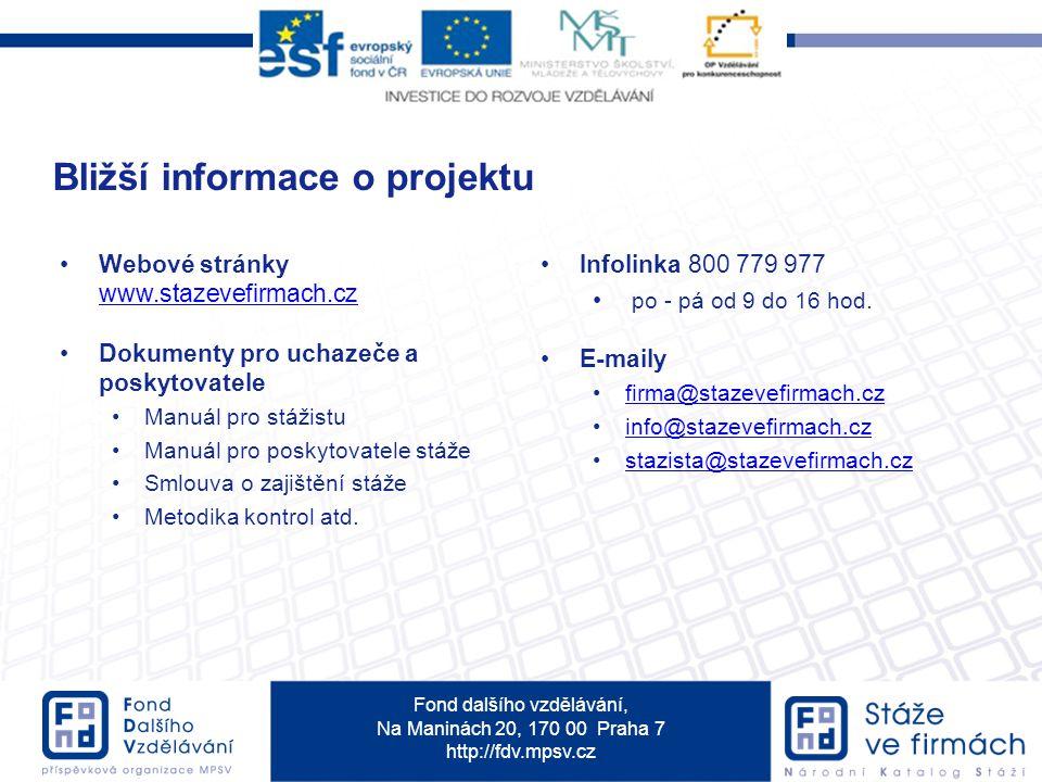 Fond dalšího vzdělávání, Na Maninách 20, 170 00 Praha 7 http://fdv.mpsv.cz Webové stránky www.stazevefirmach.cz www.stazevefirmach.cz Dokumenty pro uc
