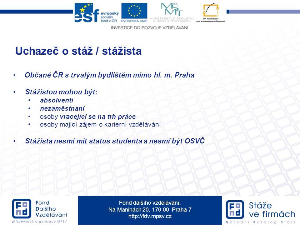 Fond dalšího vzdělávání, Na Maninách 20, 170 00 Praha 7 http://fdv.mpsv.cz Občané ČR s trvalým bydlištěm mimo hl.