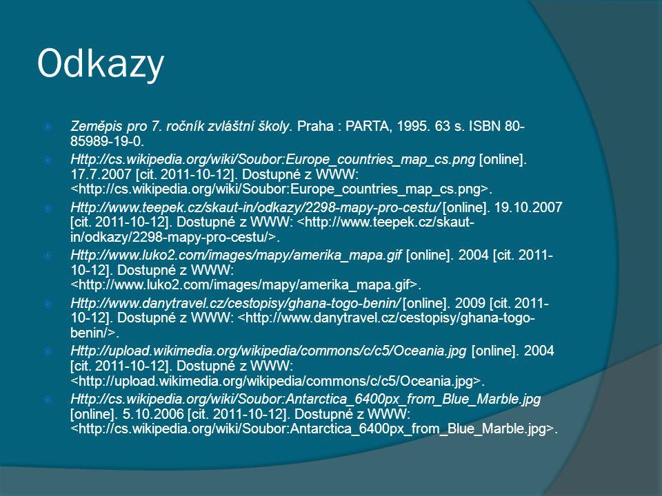 Odkazy  Zeměpis pro 7.ročník zvláštní školy. Praha : PARTA, 1995.