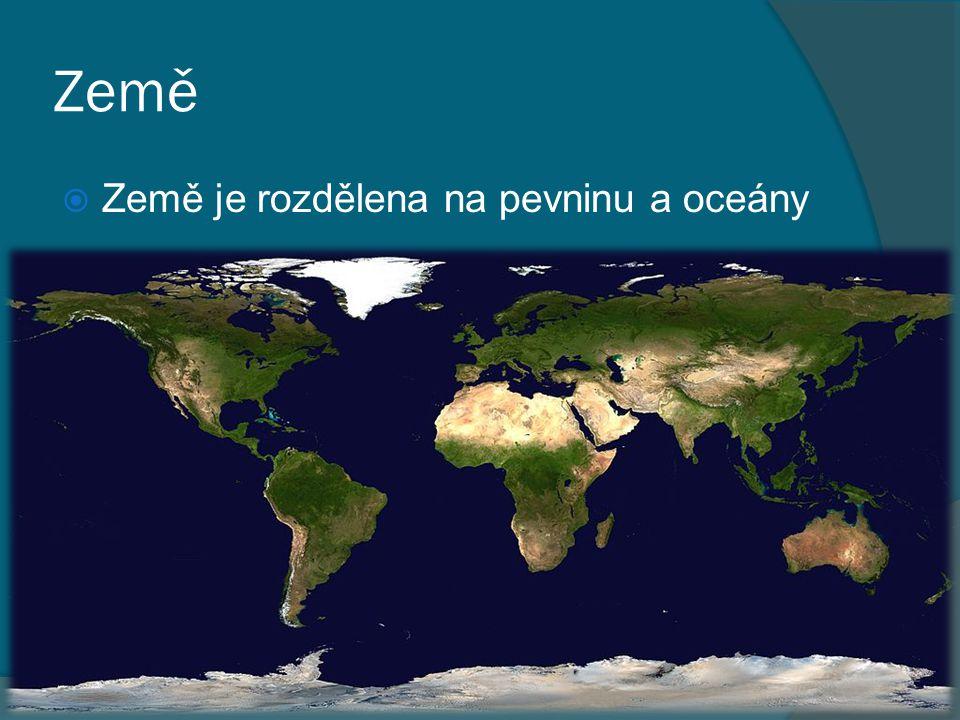 Oceány Jsou vzájemně spojeny Světový oceán – celek oceánů a moří Plocha světového oceánu je dvakrát větší než plocha pevniny