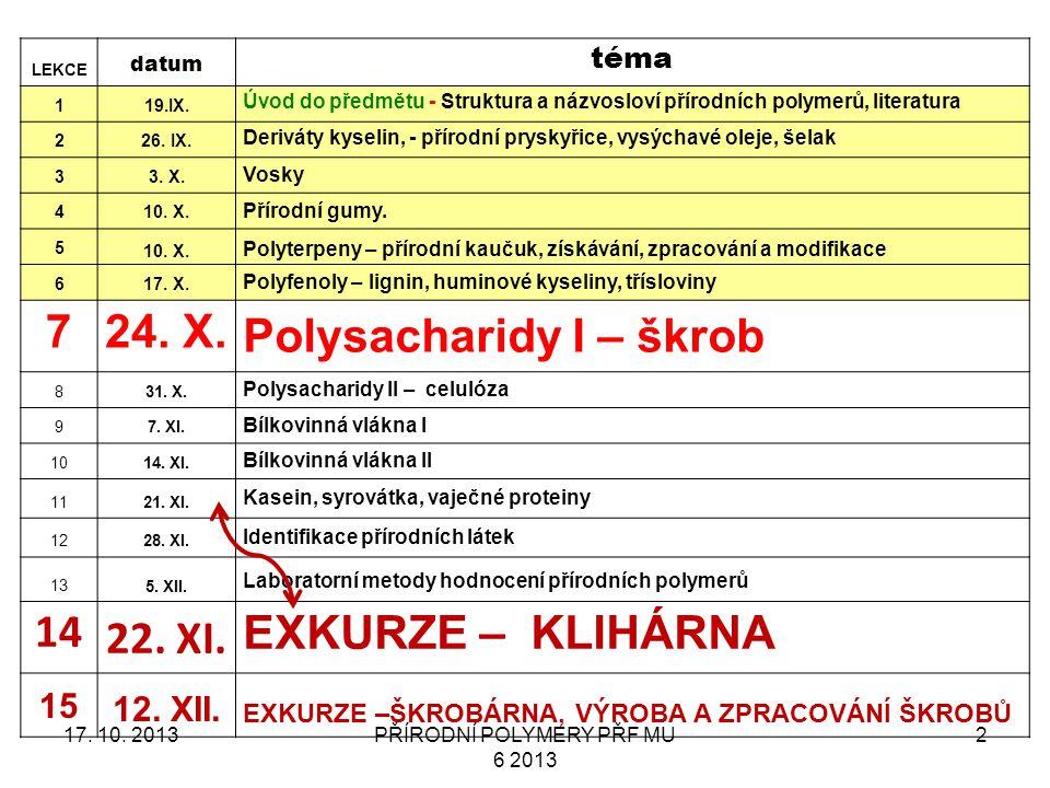 PŘÍRODNÍ POLYMERY PŘF MU 6 2013 2 LEKCE datum téma 119.IX.