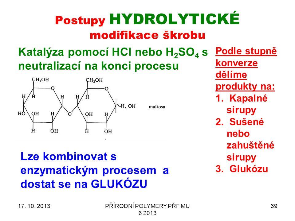 Postupy HYDROLYTICKÉ modifikace škrobu 17.10.