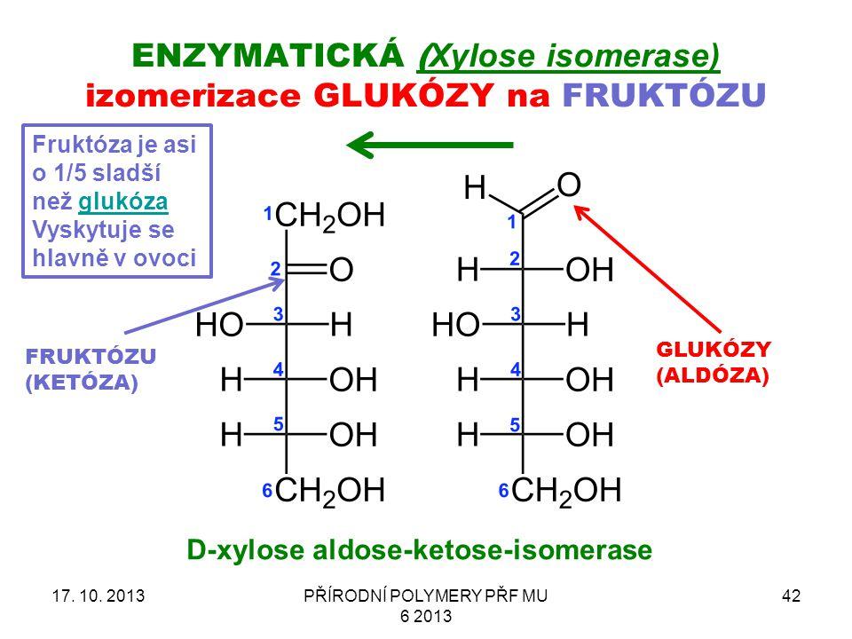ENZYMATICKÁ ( Xylose isomerase) izomerizace GLUKÓZY na FRUKTÓZU 17.