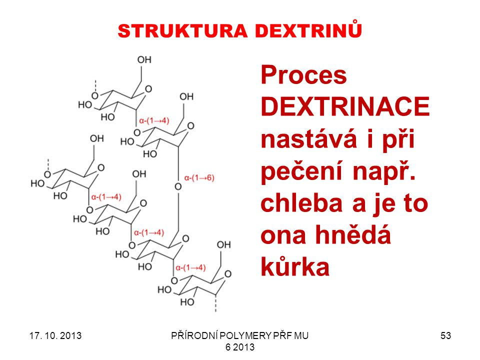 STRUKTURA DEXTRINŮ 17.10.