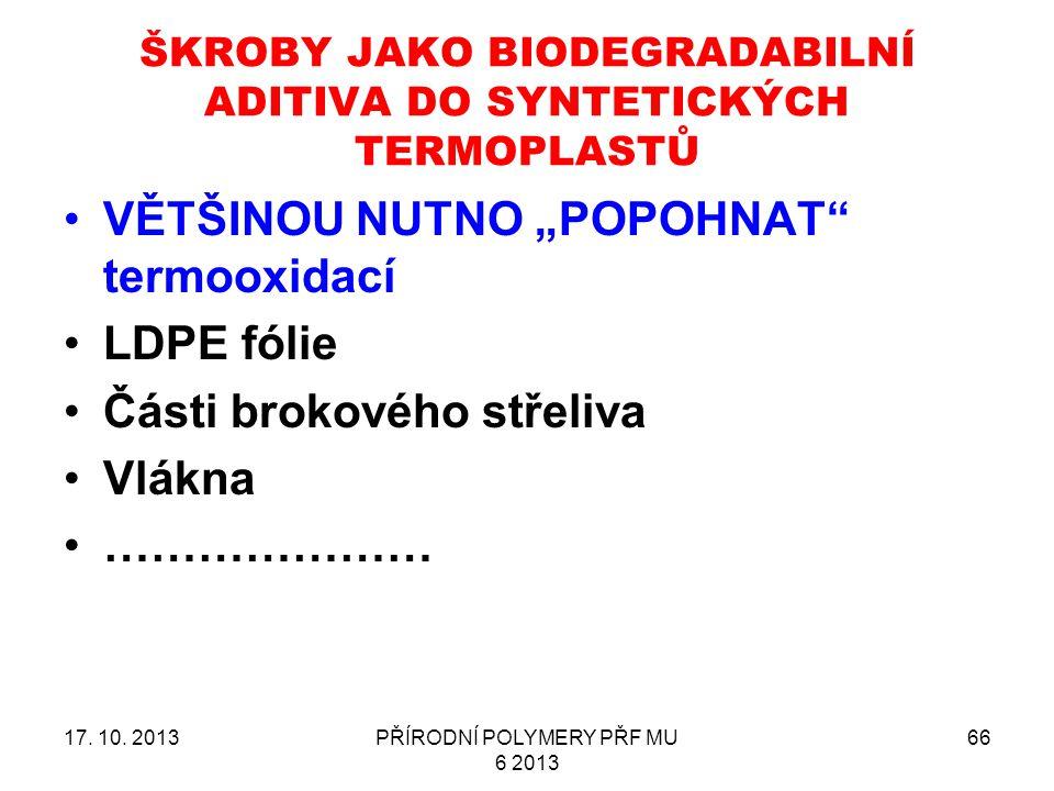 ŠKROBY JAKO BIODEGRADABILNÍ ADITIVA DO SYNTETICKÝCH TERMOPLASTŮ 17.