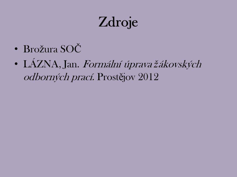 Bro ž ura SO Č LÁZNA, Jan. Formální úprava ž ákovských odborných prací. Prost ě jov 2012