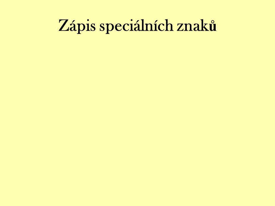 Zápis speciálních znak ů