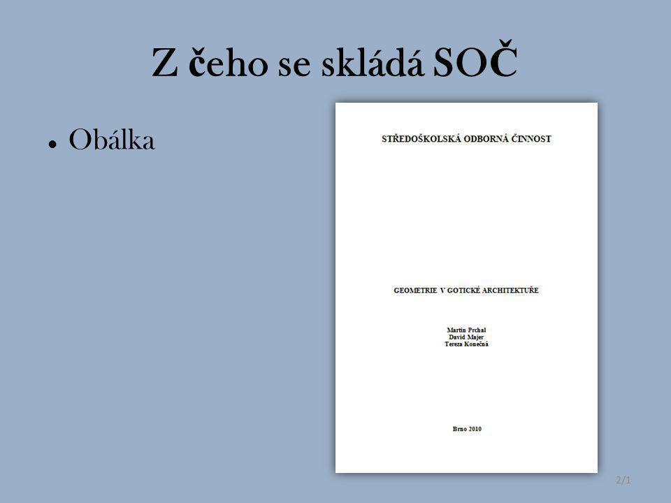 Rozsah 20-30 stran P ř ílohy Vazba (ideáln ě krou ž ková) 3/3 Jak má práce vypadat