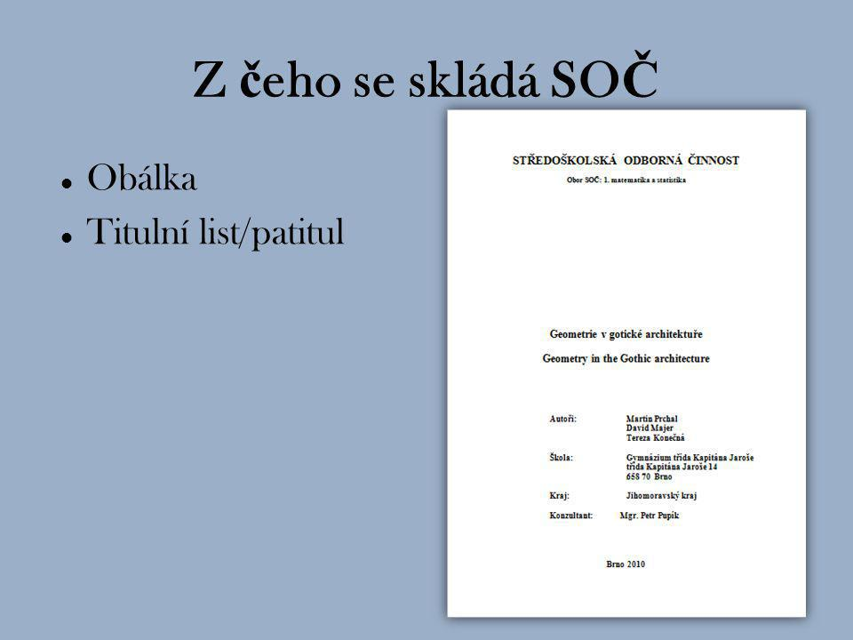 Obálka Titulní list/patitul Č estné prohlášení, p ř íp. pod ě kování 2/3 Z č eho se skládá SO Č
