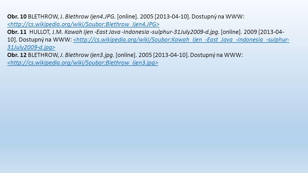 Obr. 10 BLETHROW, J. Blethrow Ijen4.JPG. [online]. 2005 [2013-04-10]. Dostupný na WWW: Obr. 11 HULLOT, J.M. Kawah Ijen -East Java -Indonesia -sulphur-