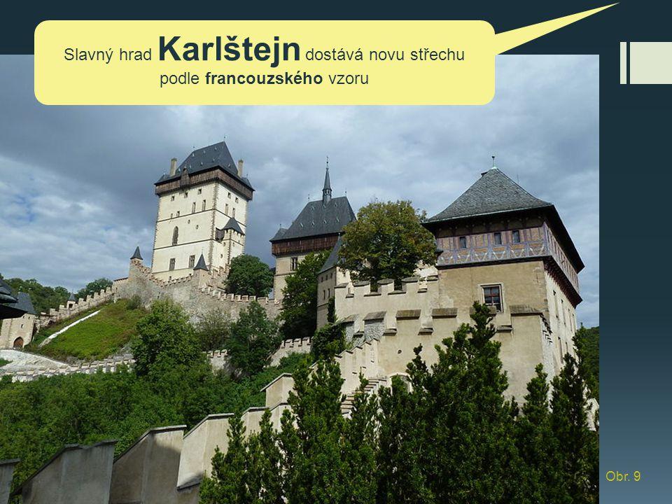 Slavný hrad Karlštejn dostává novu střechu podle francouzského vzoru Obr. 9