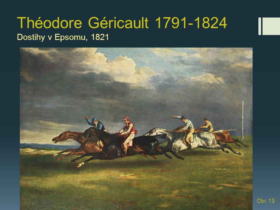 Théodore Géricault 1791-1824 Dostihy v Epsomu, 1821 Obr. 13