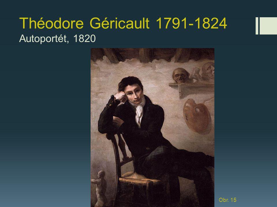 Théodore Géricault 1791-1824 Autoportét, 1820 Obr. 15