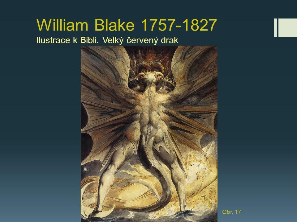 William Blake 1757-1827 Ilustrace k Bibli. Velký červený drak Obr. 17