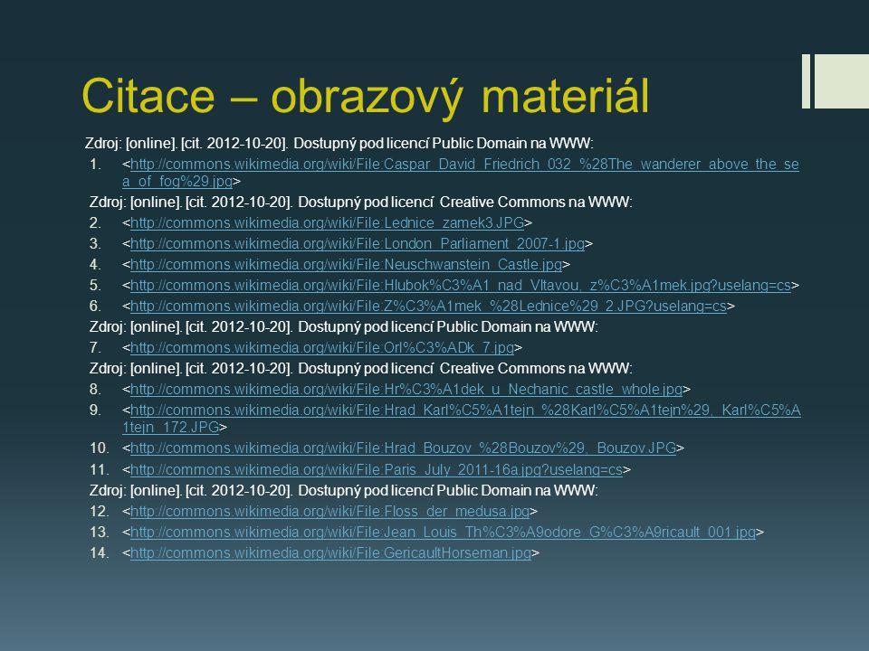 Citace – obrazový materiál Zdroj: [online]. [cit. 2012-10-20]. Dostupný pod licencí Public Domain na WWW: 1. http://commons.wikimedia.org/wiki/File:Ca
