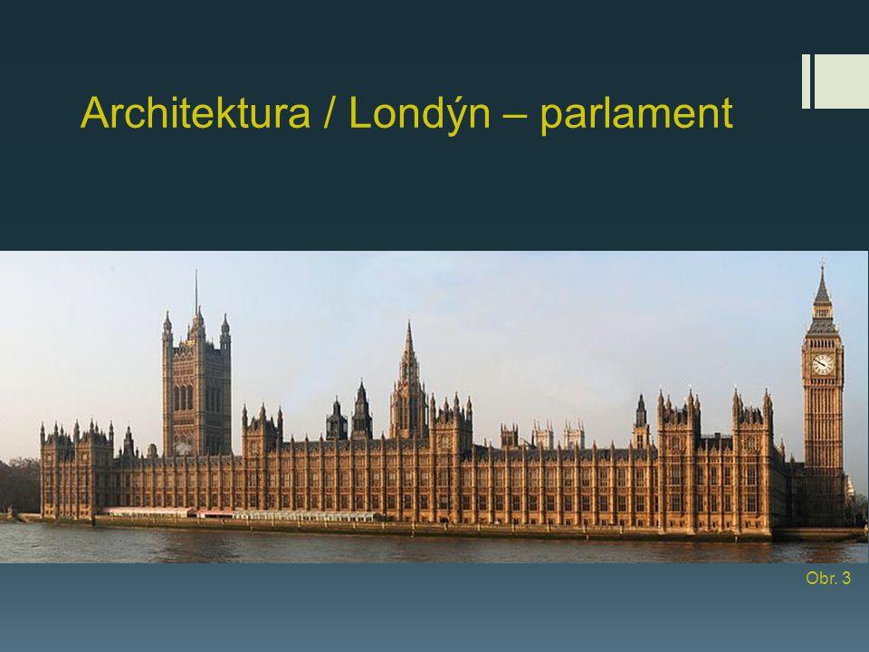Architektura / Londýn – parlament Obr. 3
