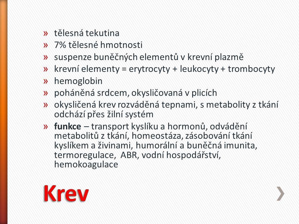 » tělesná tekutina » 7% tělesné hmotnosti » suspenze buněčných elementů v krevní plazmě » krevní elementy = erytrocyty + leukocyty + trombocyty » hemo