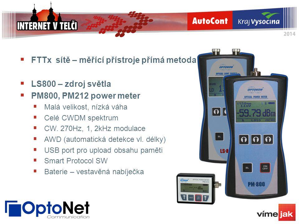  FTTx sítě – měřící přístroje přímá metoda  LS800 – zdroj světla  PM800, PM212 power meter  Malá velikost, nízká váha  Celé CWDM spektrum  CW. 2