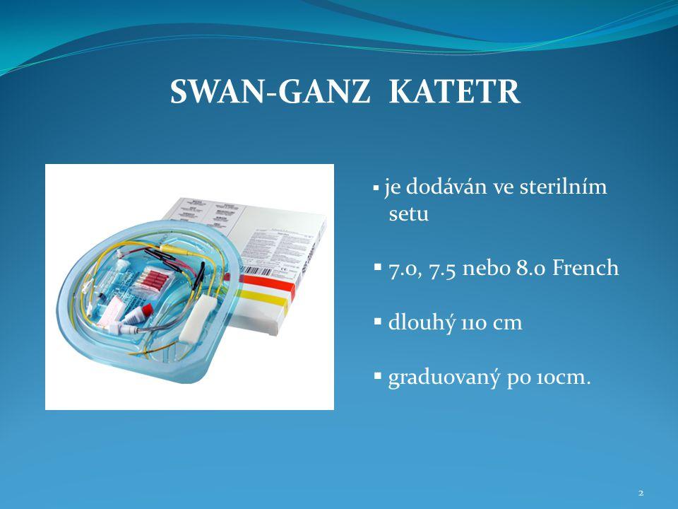 2  je dodáván ve sterilním setu  7.0, 7.5 nebo 8.0 French  dlouhý 110 cm  graduovaný po 10cm. SWAN-GANZ KATETR